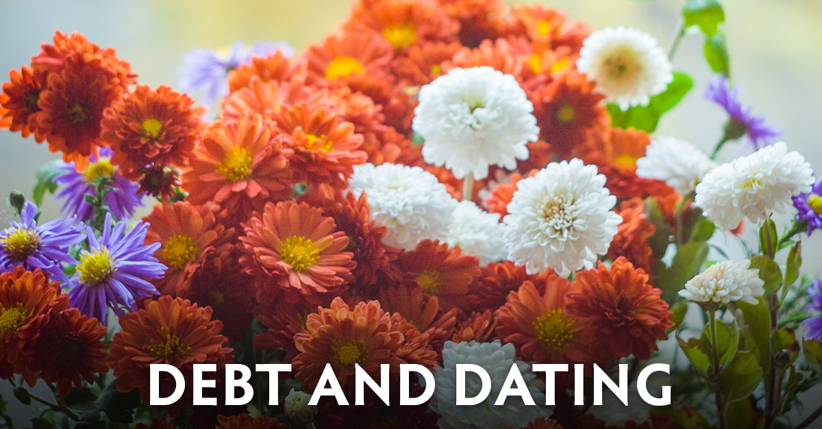 Debt and dating flowers
